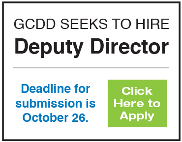 GCDD Seeks to Hire  Deputy Director. Deadline for submission is October 26. Click here to apply