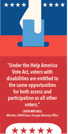 """Under the Help America Vote Act, voters with disabilities are entitled to the same opportunities for both access and participation as all other voters."""