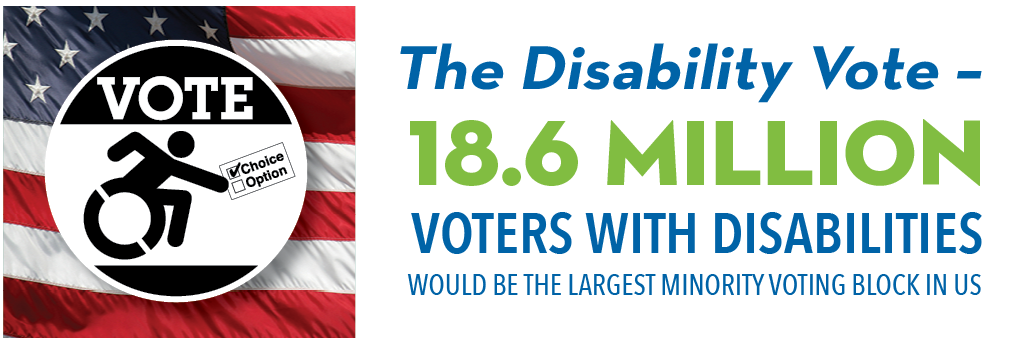 The Disability Vote - 18.6 Million Voters with Disabilities would be the largest minority voting block in the US