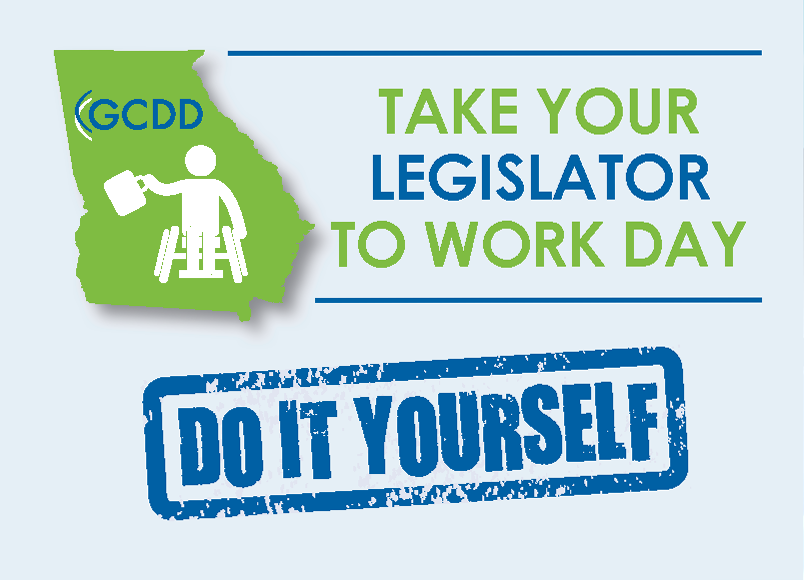 GCDD Take Your Legislator to Work Day 2019 DIY (Do It Yourself)