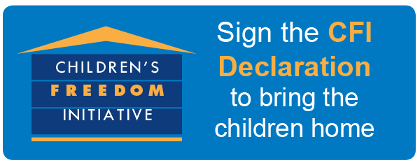 Children's Freedom Initiative - Sign the CFI Declaration to bring children home.